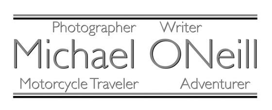 Michael ONeill Photographer Writer Motorcyclist Adventurer